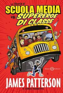 James Patterson, Chris Tebbetts, Chris Tibbetts - Un supereroe di classe