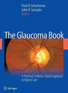 The Glaucoma Book: A Practical, Evidence-Based Approach to Patient Care