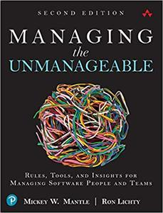 Managing the Unmanageable: Rules, Tools, and Insights for Managing Software People and Teams 2nd Edition