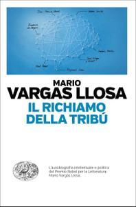 Mario Vargas Llosa - Il richiamo della tribù