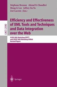 Efficiency and Effectiveness of XML Tools and Techniques and Data Integration over the Web (Repost)