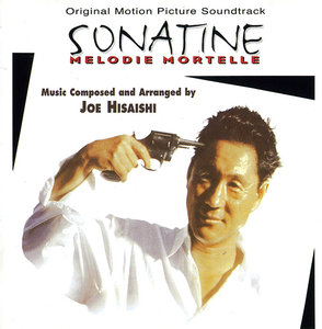 Joe Hisaishi - Sonatine: Melodie Mortelle - Original Motion Picture Soundtrack (1993/1999) [Re-Up]
