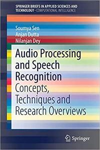 Audio Processing and Speech Recognition: Concepts, Techniques and Research Overviews