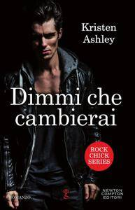 Kristen Ashley - Dimmi che cambierai