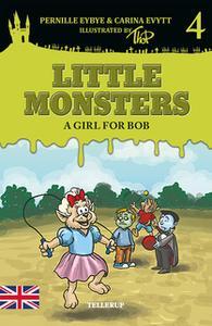 «Little Monsters #4: A Girl for Bob» by Pernille Eybye,Carina Evytt
