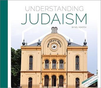 Understanding Judaism (Understanding World Religions and Beliefs)
