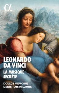 Denis Raisin-Dadre, Doulce Memoire - Leonardo da Vinci: La Musique Secrete (2019)