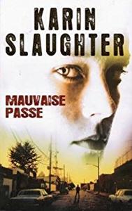 Mauvaise passe - Karin Slaughter