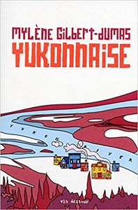 Yukonnaise - Mylene Gilbert-dumas