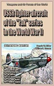 "USSR fighter aircraft of the ""Yak"" series in the World War II  (Extended edition) [Kindle Edition]"