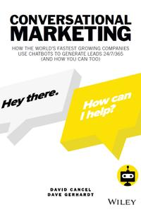 Conversational Marketing: How the World's Fastest Growing Companies Use Chatbots to Generate Leads 24/7/365