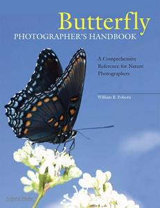 Butterfly Photographer's Handbook: A Comprehensive Reference for Nature Photographers (repost)