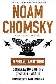 Imperial Ambitions: Conversations with Noam Chomsky on the Post 9/11 World (TBP) (GRP)