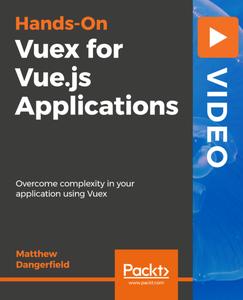 Hands-On Vuex for Vue.js Applications