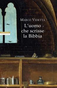 Marco Videtta - Luomo che scrisse la Bibbia