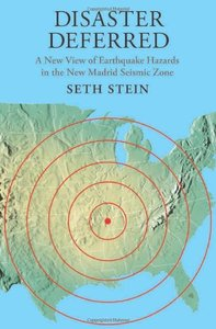 Disaster Deferred: A New View of Earthquake Hazards in the New Madrid Seismic Zone (repost)