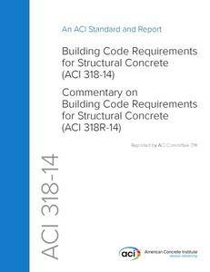 ACI 318-14 Building Code Requirements for Structural Concrete and Commentary (Repost)