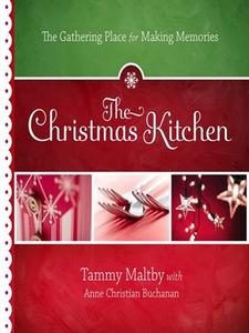 The Christmas Kitchen: The Gathering Place for Making Memories (repost)