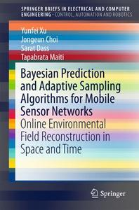 Bayesian Prediction and Adaptive Sampling Algorithms for Mobile Sensor Networks