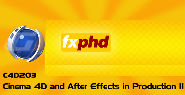 FXPHD - C4D203 - Cinema 4D and After Effects in Production II