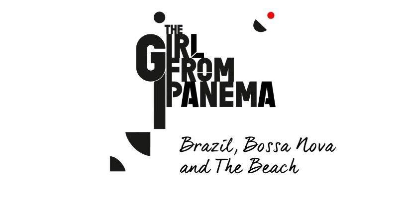 BBC - The Girl from Ipanema: Brazil, Bossa Nova and the Beach (2016)