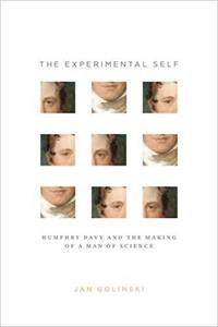 The Experimental Self: Humphry Davy and the Making of a Man of Science (Repost)