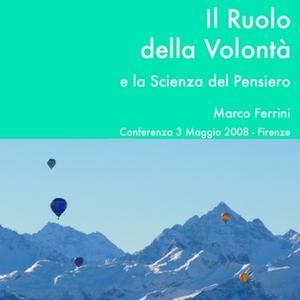 «Il ruolo della volontà e l'arte del pensiero» by Marco Ferrini