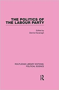 The Politics of the Labour Party