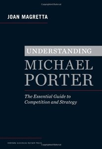 Understanding Michael Porter: The Essential Guide to Competition and Strategy (repost)
