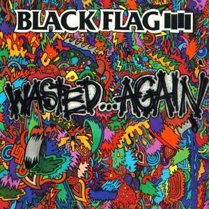 Black Flag - Wasted Again (1987)
