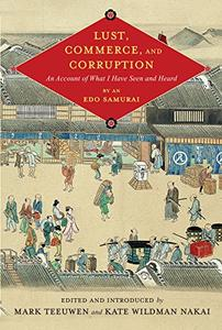 Lust, Commerce, and Corruption: An Account of What I Have Seen and Heard, by an Edo Samurai (Repost)