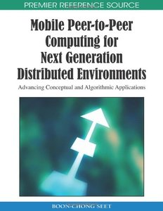 Mobile Peer-to-Peer Computing for Next Generation Distributed Environments: Advancing Conceptual and Algorithmic (repost)