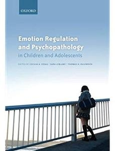 Emotion Regulation and Psychopathology in Children and Adolescents [Repost]