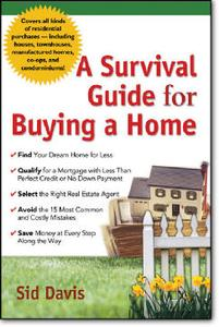 Sid Davis, «A Survival Guide for Buying a Home»