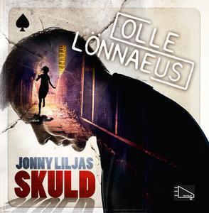«Jonny Liljas skuld» by Olle Lönnaeus