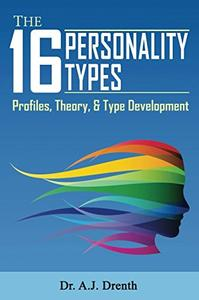 The 16 Personality Types Profiles, Theory, & Type Development