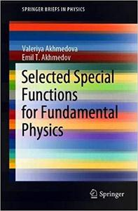 Selected Special Functions for Fundamental Physics