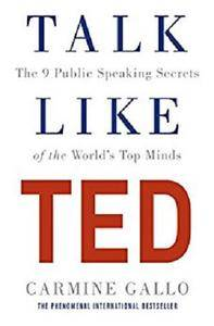 Talk Like TED: The 9 Public Speaking Secrets of the World's Top Minds [Kindle Edition]