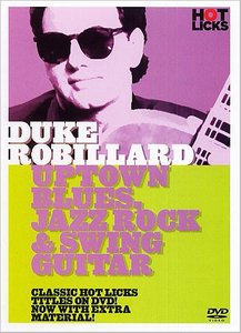 Hot Licks Duke Robillard - Uptown Blues, Jazz Rock & Swing Guitar