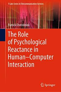 The Role of Psychological Reactance in Human–Computer Interaction