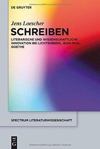 Schreiben: Literarische Und Wissenschaftliche Innovation Bei Lichtenberg, Jean Paul, Goethe