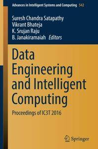 Data Engineering and Intelligent Computing: Proceedings of IC3T 2016 (Advances in Intelligent Systems and Computing)