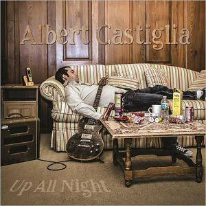 Albert Castiglia - Up All Night (2017)