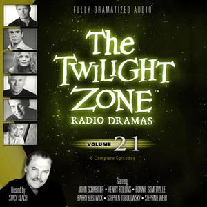 «The Twilight Zone Radio Dramas, Vol. 21» by Various Authors