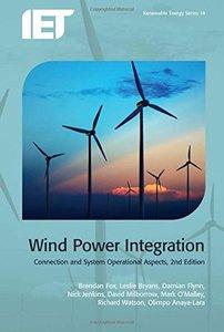 Wind Power Integration: Connection and System Operational Aspects, 2 edition (Repost)