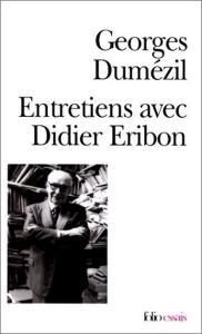 """Georges Dumézil, """"Entretiens avec Didier Eribon"""""""