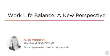 Work Life Balance: A New Perspective