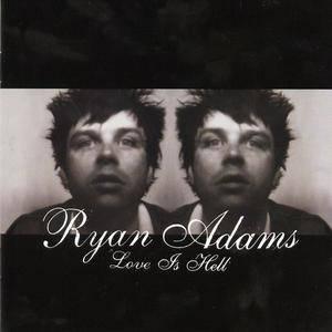 Ryan Adams - Love Is Hell (2004)