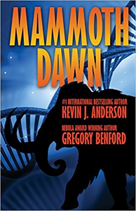 Mammoth Dawn - Kevin J. Anderson & Gregory Benford