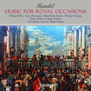 Robert King, The King's Consort, New College Choir Oxford - Handel: Music for royal occasions (1989)
